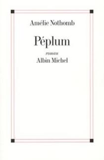 Péplum - AmélieNothomb