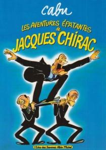 Les aventures épatantes de Jacques Chirac - Cabu