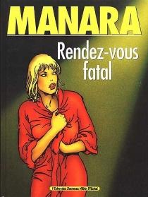 Rendez-vous fatal - MiloManara
