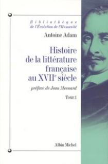 Histoire de la littérature française au XVIIe siècle - AntoineAdam