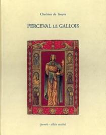 Perceval le Gallois - Chrétien de Troyes