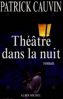Le théâtre dans la nuit - PatrickCauvin