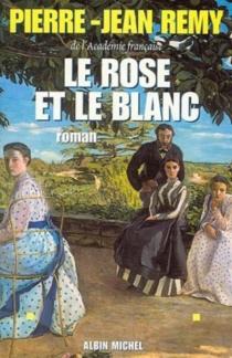 Le rose et le blanc - Pierre-JeanRemy
