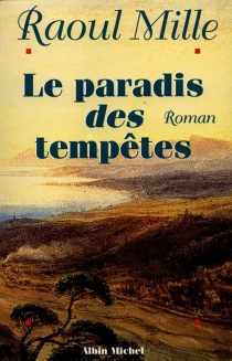 Le paradis des tempêtes - RaoulMille