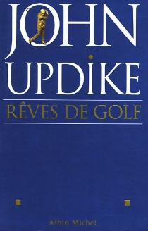Rêves de golf - JohnUpdike
