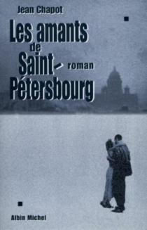 Les amants de Saint-Pétersbourg - JeanChapot