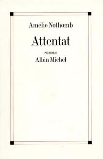 Attentat - AmélieNothomb