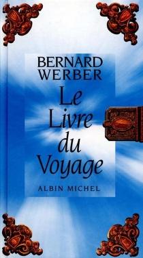 Le livre du voyage - BernardWerber