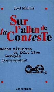 Sur l'album de la conteste : baths missives et plis bien envoyés : lettres en contrepèteries et hommage à Raymond Queneau - JoëlMartin