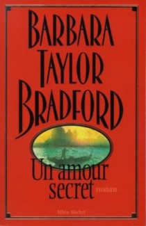 Un amour secret - Barbara Taylor Bradford