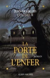 La porte de l'enfer - Jean-FrançoisCoatmeur