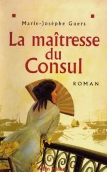 La maîtresse du consul - Marie-JosèpheGuers