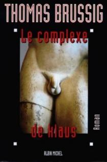 Le complexe de Klaus - ThomasBrussig