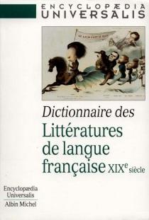 Dictionnaire des littératures de langue française : XIXe siècle -