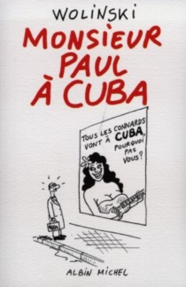 Monsieur Paul à Cuba - GeorgesWolinski