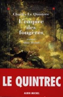 L'empire des fougères - CharlesLe Quintrec