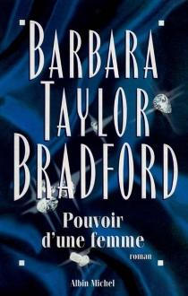 Pouvoir d'une femme - Barbara TaylorBradford