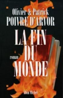 La fin du monde - PatrickPoivre d'Arvor