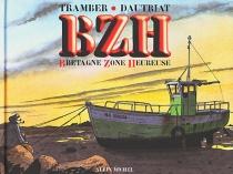 BZH : Bretagne Zone Heureuse - Louis RogerDautriat