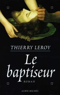 Le baptiseur - ThierryLeroy
