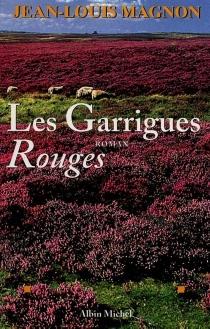 Les garrigues rouges - Jean-LouisMagnon