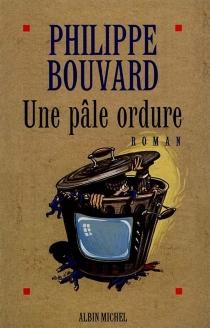 Une pâle ordure - PhilippeBouvard