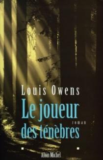 Le joueur des ténèbres - LouisOwens