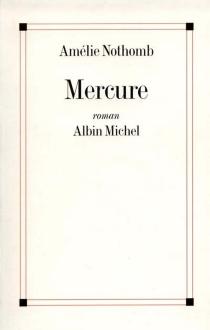 Mercure - AmélieNothomb