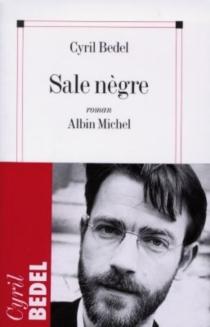 Sale Nègre - CyrilBedel