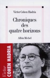 Chroniques des quatre horizons - VictorCohen Hadria