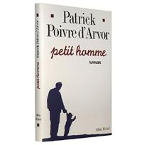 Petit homme - PatrickPoivre d'Arvor