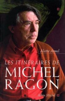 Les itinéraires de Michel Ragon - AlietteArmel