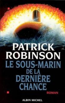 Le sous-marin de la dernière chance - PatrickRobinson