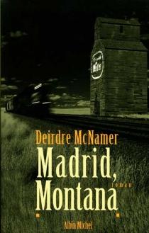 Madrid, Montana - DeirdreMcNamer