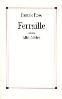 Ferraille - PascaleRoze