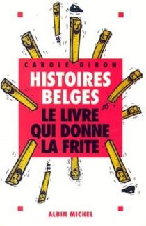 Histoires belges : le livre qui donne la frite - CaroleGiron
