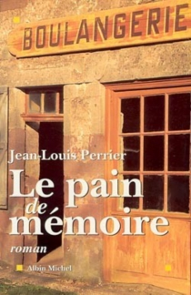 Le pain de mémoire - Jean-Louis Perrier