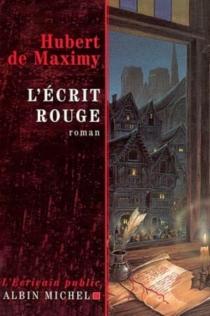 L'écrit rouge - Hubert deMaximy