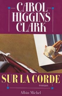 Sur la corde - Carol HigginsClark