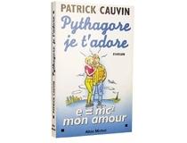 Pythagore, je t'adore - PatrickCauvin