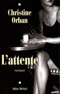 L'attente - Christine Orban