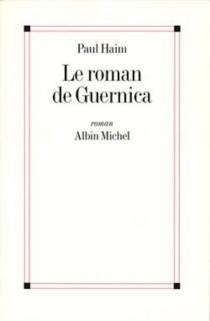 Le roman de Guernica - PaulHaim