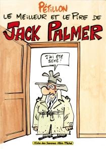 Le meilleur et le pire de Jack Palmer - RenéPétillon