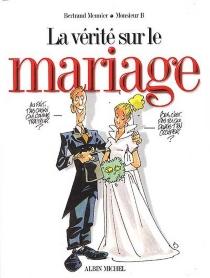 La vérité sur le mariage - BertrandMeunier