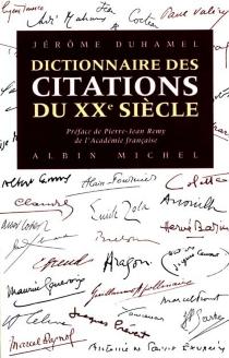 Citations du XXe siècle : 5000 paroles essentielles à la mémoire du siècle - JérômeDuhamel