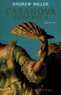 Casanova amoureux - AndrewMiller