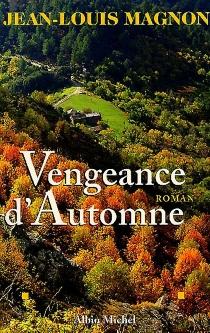 Vengeance d'automne - Jean-LouisMagnon
