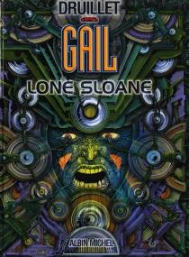 Lone Sloane - PhilippeDruillet