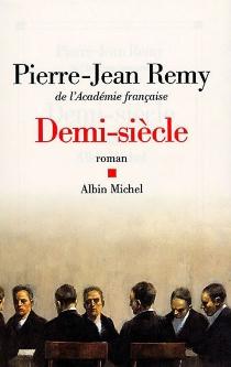 Demi-siècle - Pierre-JeanRemy