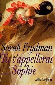 Tu t'appelleras Sophie - SarahFrydman